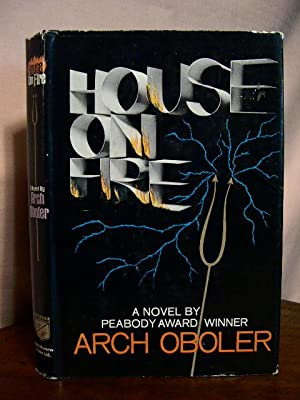 HOUSE ON FIRE: Oboler, Arch