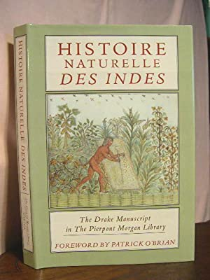 HISTOIRE NATURELLE DES INDES; THE DRAKE MANUSCRIPT IN THE PIERPONT MORGAN LIBRARY: Drake, Sir ...