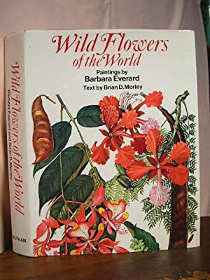 WILD FLOWERS OF THE WORLD: Morley, Brian D.