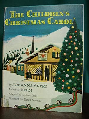 THE CHILDREN'S CHRISTMAS CAROL: Spyr, Johanna (adapted by Darlene Geis)