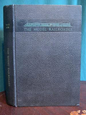 THE MODEL RAILROADER: VOLUME FIVE, JANUARY-DECEMBER, 1938: Kalmbach, A.C., editor