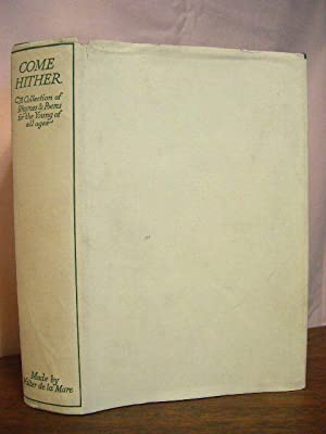 COME HITHER; A COLLECTION OF RHYMES AND POEMS FOR THE YOUNG OF ALL AGES: de la Mare, Walter, editor