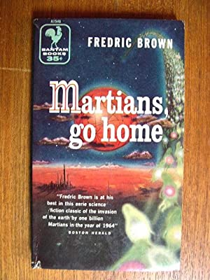 MARTIANS, GO HOME: Brown, Fredric