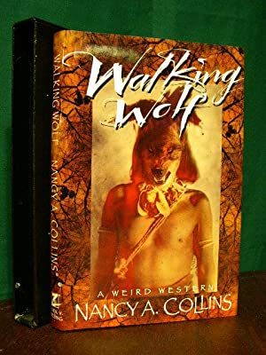 WALKING WOLF, A WEIRD WESTERN: Collins, Nancy A.