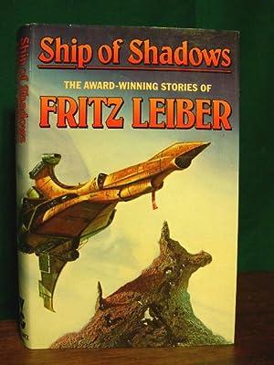 SHIP OF SHADOWS: Leiber, Fritz