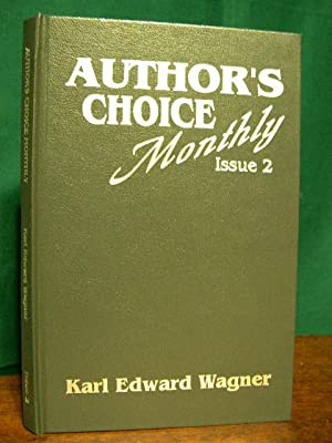 UNTHREATENED BY THE MORNING LIGHT. AUTHOR'S CHOICE MONTHLY, ISSUE 2: Wagner, Karl Edward