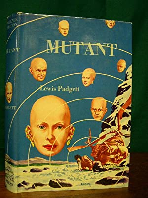 MUTANT: Padgett, Lewis [Henry Kuttner and C.L. Moore]