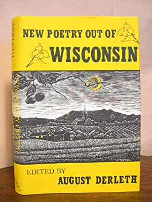 NEW POETRY OUT OF WISCONSIN: Derleth, August, editor