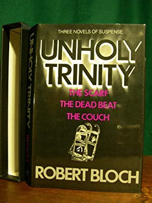 UNHOLY TRINITY: THE SCARF, THE DEAD BEAT, THE COUCH: Bloch, Robert