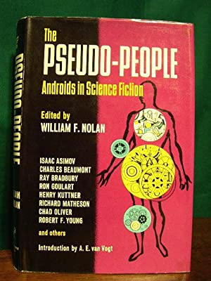 THE PSEUDO-PEOPLE: ANDROIDS IN SCIENCE FICTION: Nolan, William F., editor