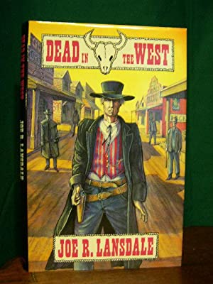 DEAD IN THE WEST: Lansdale, Joe R.