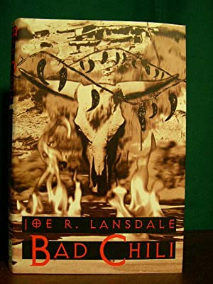 BAD CHILI: Lansdale, Joe R.