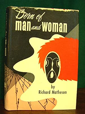 BORN OF MAN AND WOMAN: Matheson, Richard