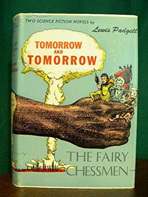TOMORROW AND TOMORROW and THE FAIRY CHESSMEN: Padgett, Lewis [Henry Kuttner and C.L. Moore]