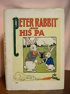 PETER RABBIT AND HIS PA: Field, Louise A.