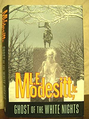 GHOST OF THE WHITE NIGHTS: Modesitt, L.E., Jr.