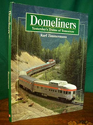 DOMELINERS, YESTERDAY'S TRAINS OF TOMORROW: Zimmermann, Karl