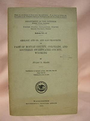 GEOLOGY AND OIL AND GAS PROSPECTS OF PART OF MOFFAT COUNTY, COLORADO, AND SOUTHERN SWEETWATER ...