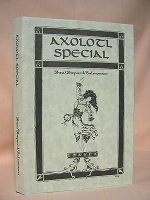 AXOLOTL SPECIAL 1 [ONE]: Pelan, John C., editor [Michael Shea, Lucius Shepard, Jessica Amanda ...