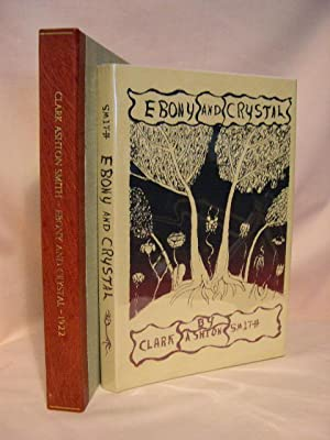 EBONY AND CRYSTAL; POEMS IN VERSE AND: Smith, Clark Ashton