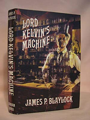 LORD KELVIN'S MACHINE: Blaylock, James P.