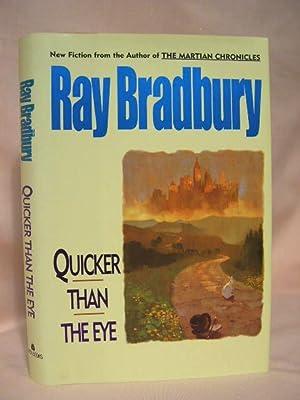 QUICKER THAN THE EYE: Bradbury, Ray