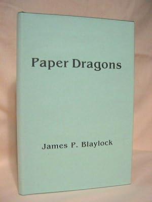 PAPER DRAGONS: Blaylock, James P.