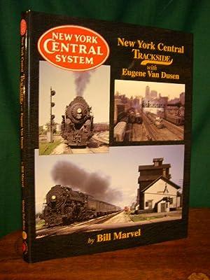 NEW YORK CENTRAL TRACKSIDE WITH EUGENE VAN DUSEN: Marvel, Bill