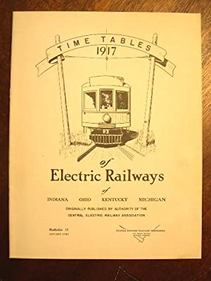 C.E.R.A. BULLETIN 59, TIME TABLES 1917 OF ELECTRIC RAILWAYS OF INDIANA, OHIO, KENTUCKY, MICHIGAN