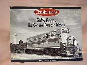 GM'S GEEPS, THE GENERAL PURPOSE DIESELS: Schneider, Paul D.