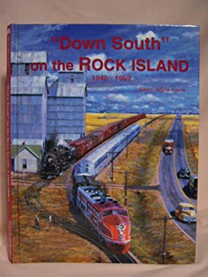 "DOWN SOUTH"" ON THE ROCK ISLAND. A COLOR PICTORIAL, 1940-1969: Goen, Steve Allen"
