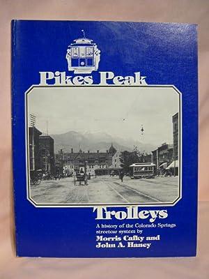 PIKES PEAK TROLLEYS: Cafky, Morris, and John A. Haney