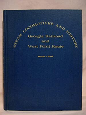 GEORGIA RAILROAD AND WEST POINT ROUTE: STEAM LOCOMOTIVES AND HISTORY: Prince, Richard E.