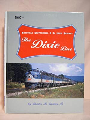 THE DIXIE LINE; NASHVILLE, CHATTANOOGA & ST. LOUIS RAILWAY: Castner, Jr., Charles B.