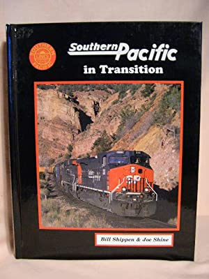 SOUTHERN PACIFIC IN TRANSITION: Shippen, Bill, and Joe Shine