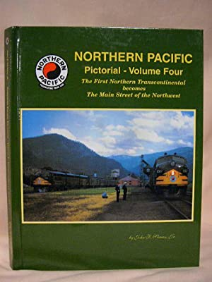 NORTHERN PACIFIC PICTORIAL, VOLUME FOUR [VOL. 4]: Strauss, John F.,