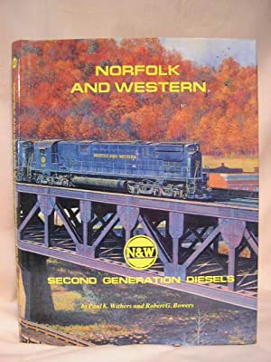 NORFOLK AND WESTERN, SECOND GENERATION DIESELS: Withers, Paul K., and Robert G. Bowers