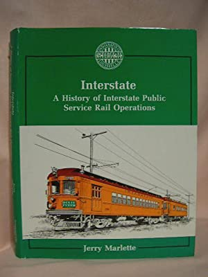 INTERSTATE: A HISTORY OF INTERSTATE PUBLIC SERVICE RAIL OPERATIONS: Marlette, Jerry