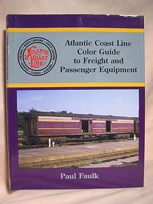 ATLANTIC COAST LINE COLOR GUIDE TO FREIGHT AND PASSENGER EQUIPMENT: Faulk, Paul