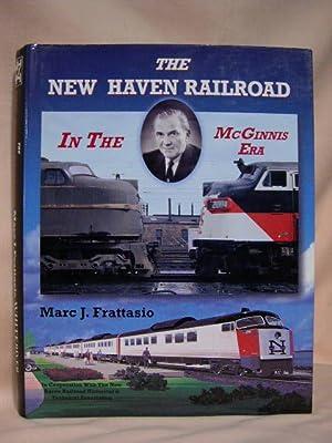 THE NEW HAVEN RAILROAD IN THE McGINNIS ERA: Frattasio, Marc J.