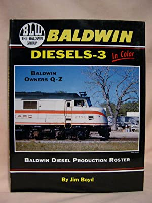 BALDWIN DIESELS-3 IN COLOR; BALDWIN OWNERS Q-Z; BALDWIN DIESEL PRODUCTION ROSTER: Boyd, Jim