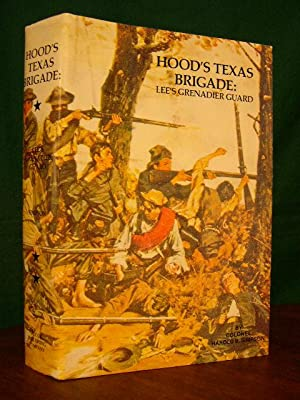HOOD'S TEXAS BRIGADE: LEE'S GRENADIER GUARD: Simpson, Harold B.,
