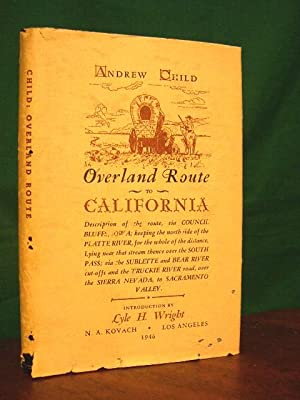 OVERLAND ROUTE TO CALIFORNIA: Child, Andrew