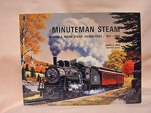 MINUTEMAN STEAM: BOSTON & MAINE STEAM LOCOMOTIVES: Frye, Harry A.