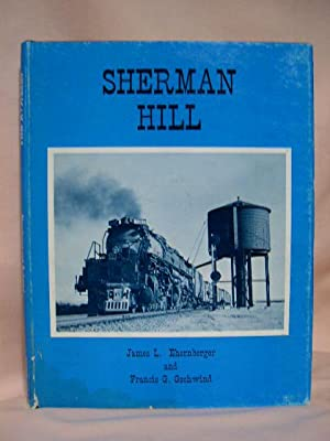 SHERMAN HILL: Ehernberger, James L., and Francis G. Gschwind