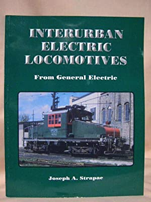 INTERUBAN ELECTRIC LOCOMOTIVES FROM GENERAL ELECTRIC: Strapac, Joseph A.