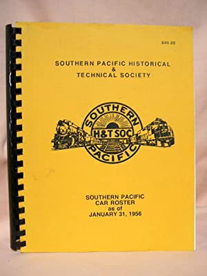 SOUTHERN PACIFIC CAR ROSTER AS OF JANUARY 31, 1956 FROM THE COLLECTION OF DAVID GARCIA, VIA T. ...