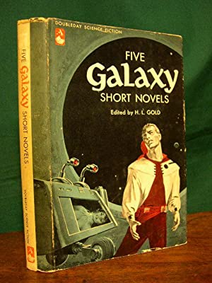 FIVE GALAXY SHORT NOVELS: Gold, H[orace] L., editor.