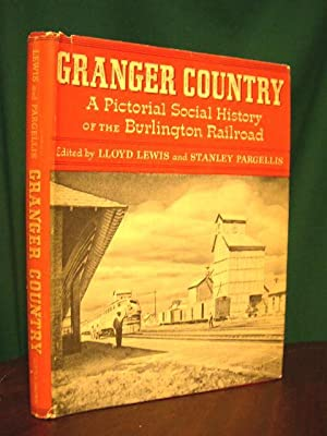 GRANGER COUNTRY: A PICTORIAL SOCIAL HISTORY OF: Lewis, Lloyd, and