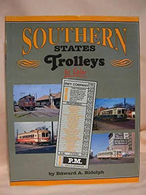 SOUTHERN STATES TROLLEYS IN COLOR: Ridolph, Edward A.